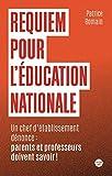 Requiem pour l'éducation nationale - Un chef d'établissement dénonce : parents et professeurs doivent savoir !