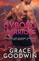 Her Cyborg Warriors: Large Print (Interstellar Brides(r) Program: The Colony)