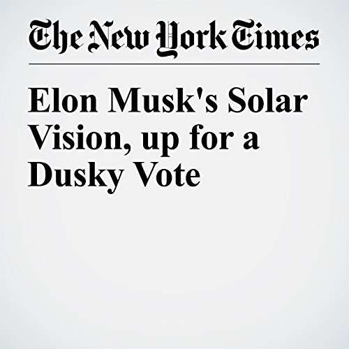 Elon Musk's Solar Vision, up for a Dusky Vote cover art