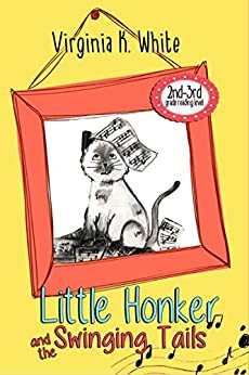 Little Honker and the Swinging Tails (The Little Honker Series Book 3) by [Virginia K. White]