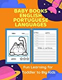 Baby Books English Portuguese Languages Fun Learning for Toddler to Big Kids: Bilingual words card games plus children picture dictionary for ... writing and coloring activity workbook.