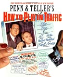 Penn & Teller s How to Play in Traffic
