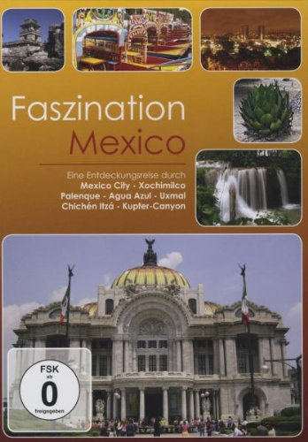 Faszination Mexiko