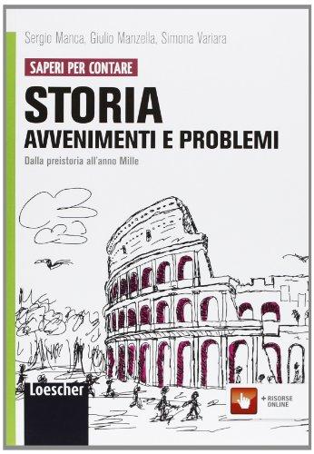 Storia: avvenimenti e problemi. Per le Scuole superiori. Con espansione online. Dalla Preistoria all'anno Mille (Vol. 1)