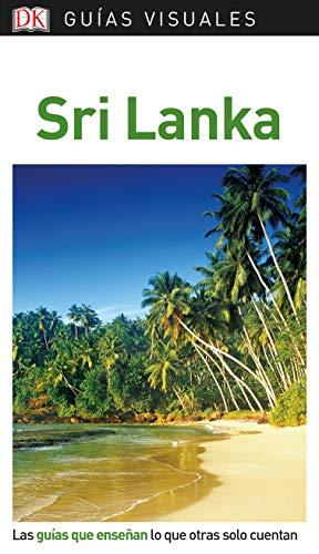 Guía Visual Sri Lanka: Las guías que enseñan lo que otras solo cuentan (Guías visuales)