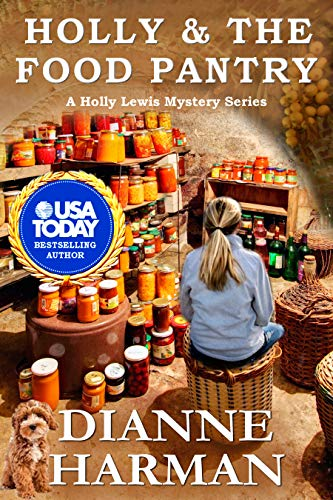 Holly and the Food Pantry: A Holly Lewis Mystery (Holly Lewis Mystery Series Book 3) by [Dianne Harman]