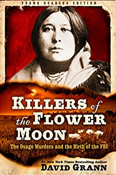 Killers of the Flower Moon  Adapted for Young Readers  The Osage Murders and the Birth of the FBI