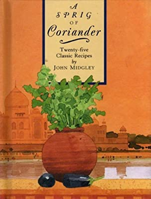 A Sprig of Coriander: Twenty-Five Classic Recipes