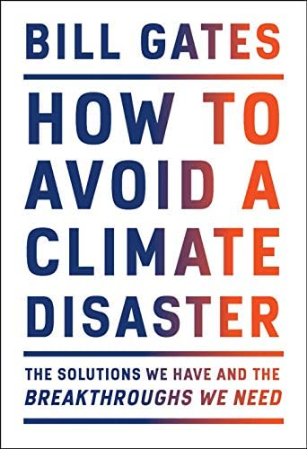 How to Avoid a Climate Disaster The Solutions We Have and the Breakthroughs We Need product image
