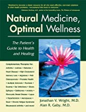Natural Medicine, Optimal Wellness: The Patient's Guide to Health and Healing