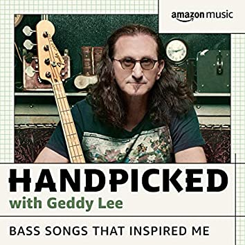 HANDPICKED with Geddy Lee