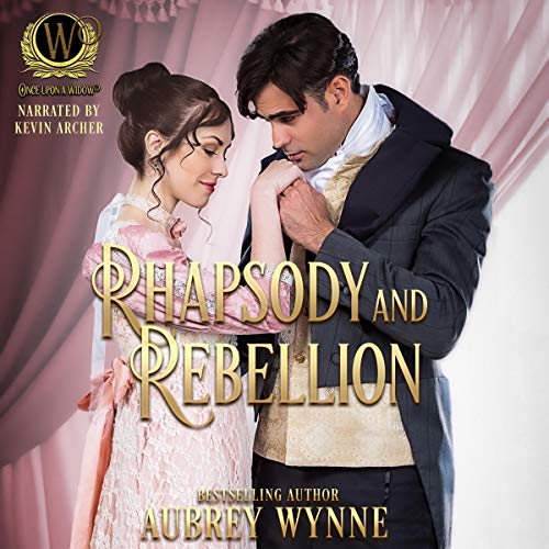 Rhapsody and Rebellion: Once Upon A Widow, Book 3