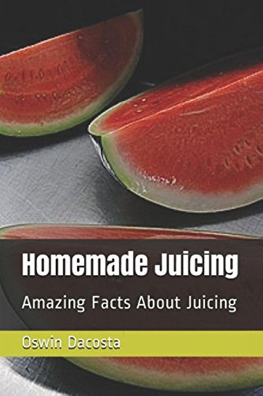 ハドルリングバック高さHomemade Juicing: Amazing Facts About Juicing (Amazing Juices)