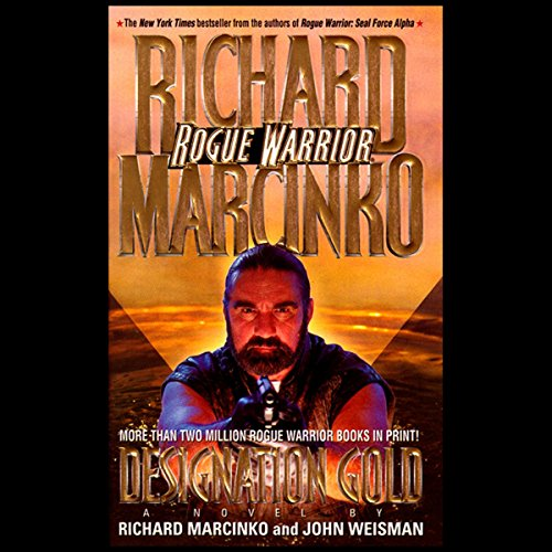 Rogue Warrior: Designation Gold                   By:                                                                                                                                 Richard Marcinko,                                                                                        John Weisman                               Narrated by:                                                                                                                                 Richard Marcinko                      Length: 2 hrs and 51 mins     53 ratings     Overall 4.6