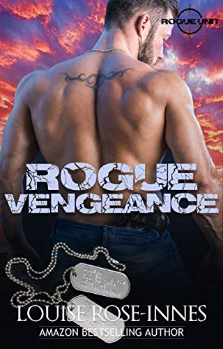 Rogue Vengeance: A British Special Ops Military Romance (SAS Rogue Unit Book 6) (English Edition)