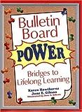 Bulletin Board Power: Bridges to Lifelong Learning