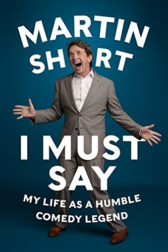 I Must Say: My Life As a Humble Comedy Legend Hardcover – November 4, 2014