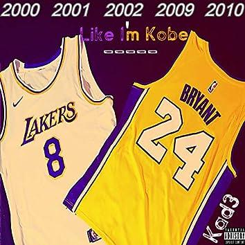 Like I'm Kobe