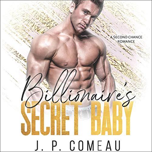 Billionaire's Secret Baby Audiobook By J.P. Comeau cover art