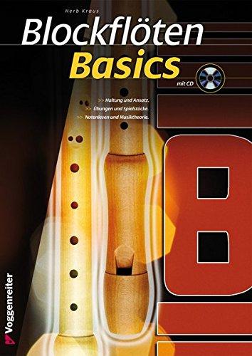 Blockflöten Basics: Der leichte Einstieg in das Sopran-Blockflötenspiel