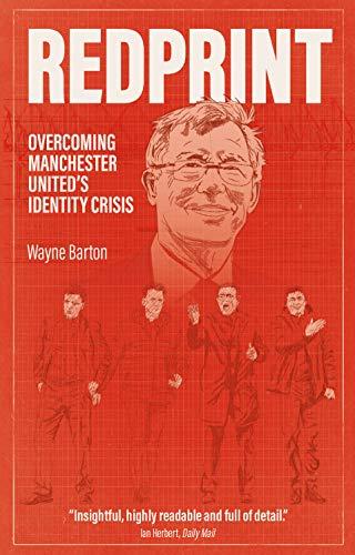 Redprint: Overcoming Manchester United's Identity Crisis