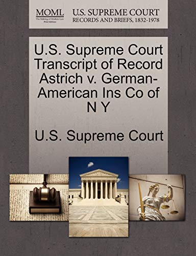 U.S. Supreme Court Transcript of Record Astrich v. German-American Ins Co of N Y