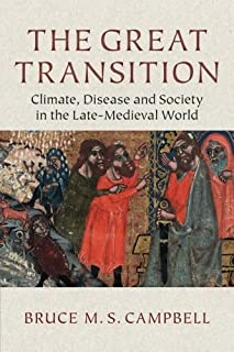 The Great Transition: Climate, Disease and Society in the Late-Medieval World by Bruce M. S. Campbell(2016-08-15)