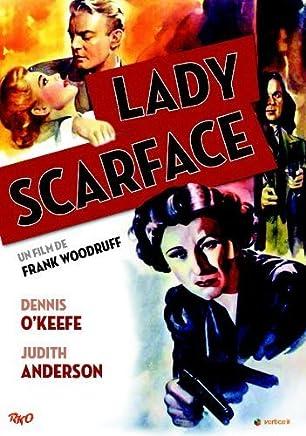 Lady Scarface ( Lady Scar face )