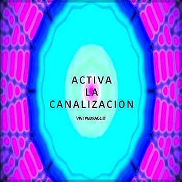 Activa La Canalizacion