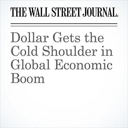 Dollar Gets the Cold Shoulder in Global Economic Boom copertina