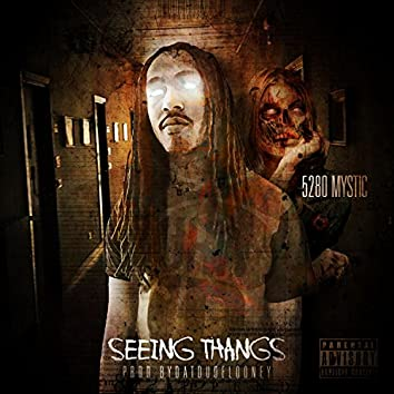 Seeing Thangs (feat. 5280 Mystic)