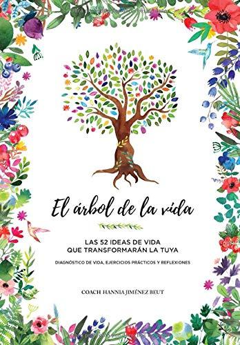 EL ÁRBOL DE LA VIDA: Las 52 ideas de vida que transformarán la tuya