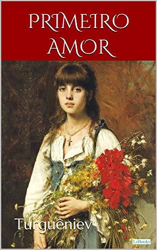 PRIMEIRO AMOR - Turguêniev