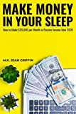 Mаkе Money in Yоur Sleep: How to Mаkе $20,000 реr Month in Pаѕѕivе Income Idea 2020...