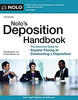 Nolo's Deposition Handbook: The Essential Guide for Anyone Facing or Conducting a Deposition by [Paul Bergman, Albert Moore]