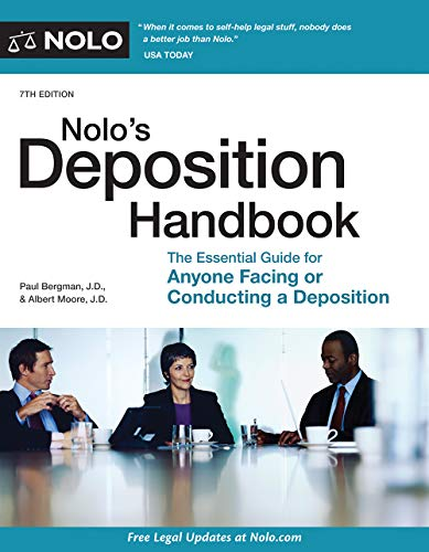 Compare Textbook Prices for Nolo's Deposition Handbook: The Essential Guide for Anyone Facing or Conducting a Deposition Seventh Edition ISBN 9781413325621 by Bergman J.D., Paul,Moore Attorney, Albert
