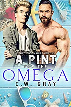 A Pint for the Omega (Hobson Hills Omegas Book 5) by [C.W. Gray]