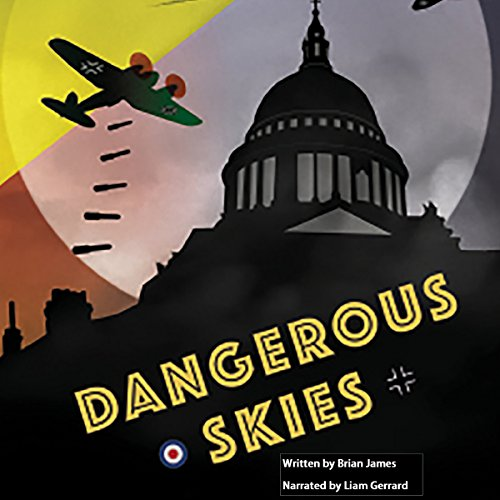 Dangerous Skies                   By:                                                                                                                                 Brian James                               Narrated by:                                                                                                                                 Liam Gerrard                      Length: 3 hrs     Not rated yet     Overall 0.0