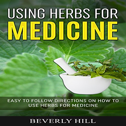 Using Herbs for Medicine audiobook cover art