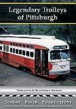 Legendary Trolleys of Pittsburgh by Trolleys