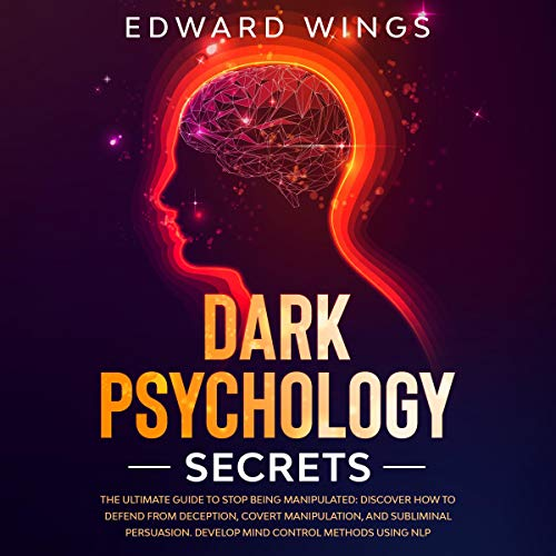 Dark Psychology Secrets: The Ultimate Guide to Stop Being Manipulated  By  cover art