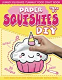Paper Squishes DIY: DIY Paper Squishy Cupcake and Jumbo Squishes Yummy Food Craft Book
