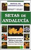 Setas de Andalucía. Manual de identificación