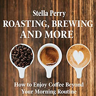 Roasting, Brewing, and More audiobook cover art