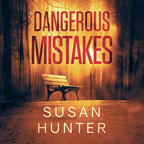 Dangerous Mistakes Audiobook By Susan Hunter cover art