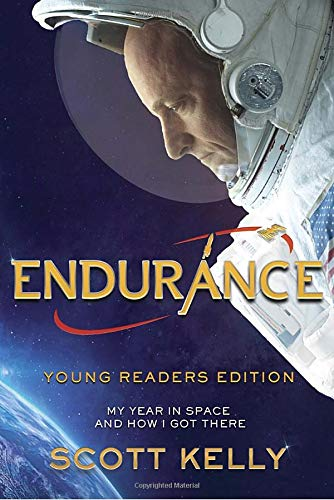 Compare Textbook Prices for Endurance, Young Readers Edition: My Year in Space and How I Got There  ISBN 9781524764272 by Kelly, Scott