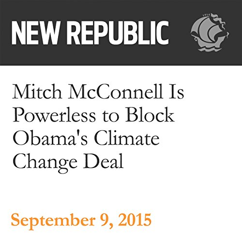 Mitch McConnell Is Powerless to Block Obama's Climate Change Deal audiobook cover art