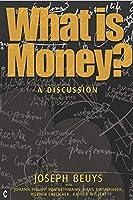 What Is Money?: A Discussion With Johann Philipp Von Bethmann, Hans Binswanger, Werner Ehrlicher and Rainer Willert