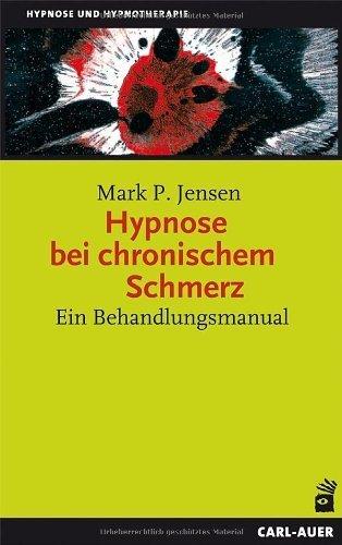 Hypnose bei chronischem Schmerz: Ein Behandlungsmanual by Mark P. Jensen(2012-10-01)