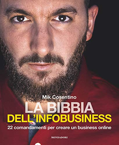 La Bibbia dell'infobusiness: 22 comandamenti per creare un business online